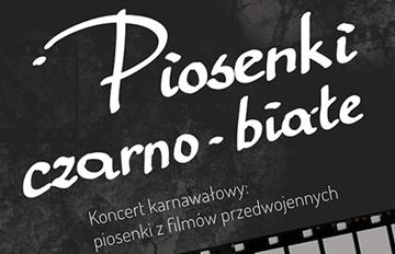 """Relacja KONCERT karnawałowy: """"Piosenki czarno-białe"""""""