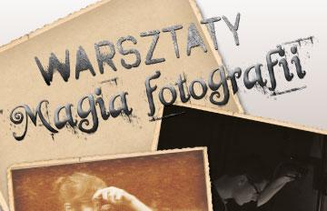 """Zdjęcie Warsztaty """"Magia fotografii"""""""
