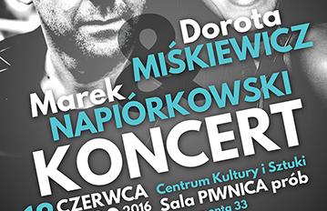 Relacja Koncert Doroty Miśkiewicz &Marka Napiórkowskiego