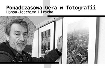 """Zdjęcie Wystawa """"Ponadczasowa Gera wfotografii Hansa Joachima Hirscha"""""""
