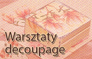 Zdjęcie Warsztaty decoupage – szkatułki cieniowane wstylu shabby chic