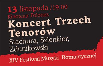 Relacja Koncert Trzech Tenorów |XIV Festiwal Muzyki Romantycznej