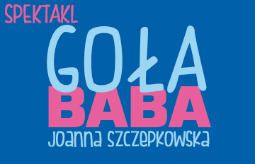 """Zdjęcie Spektakl: """"Goła Baba"""""""