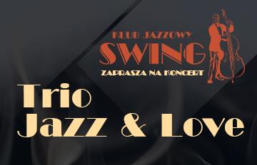 Relacja Klub jazzowy SWING: Trio Jazz & Love