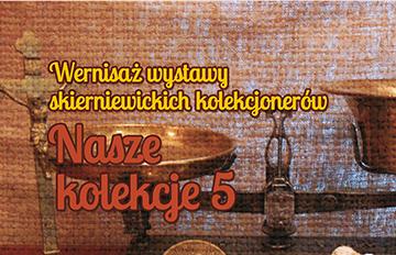 """Relacja Wernisaż wystawy """"Nasze kolekcje 5"""""""