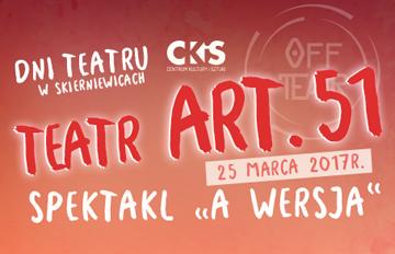 """Zdjęcie Spektakl """"A Wersja"""" Teatru Art. 51 (Dni Teatru wSkierniewicach)"""