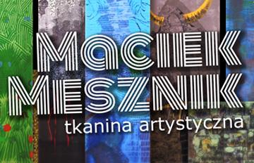 Zdjęcie Wystawa Maćka Mesznika -tkanina artystyczna