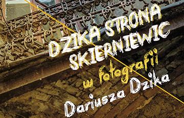 """Relacja Wystawa """"Dzika strona Skierniewic – wfotografii Dariusza Dzika"""""""