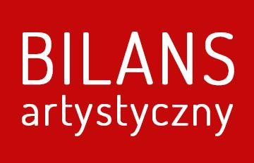 Relacja Bilans Artystyczny 2017