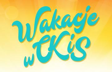 Zdjęcie Wakacje wCKiS