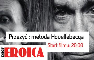 """Zdjęcie DKF Eroica: """"Przeżyć: metoda Houellebecqa"""""""