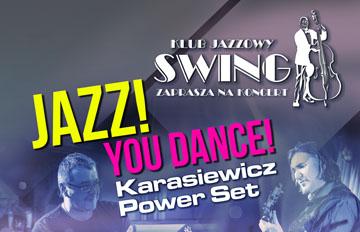 Relacja Klub Jazzowy Swing: Jazz! You Dance! Karasiewicz Power Set
