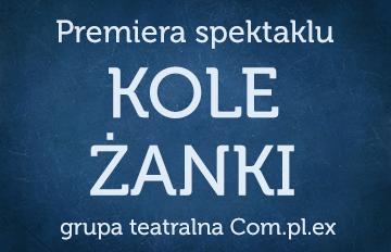 Zdjęcie Dni Teatru: Koleżanki /Grupa teatralna Com.pl.ex dorośli