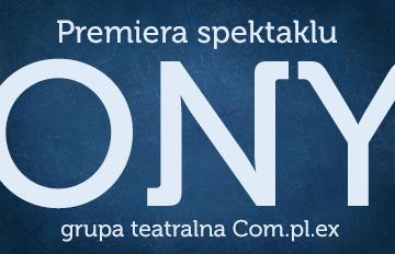Zdjęcie Dni Teatru: Ony /Grupa Teatralna Com.pl.ex