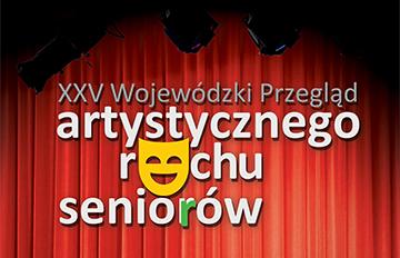 Zdjęcie XXV Wojewódzki Przegląd Artystycznego Ruchu Seniorów