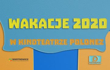 Zdjęcie Wakacje 2020 wKinoteatrze Polonez