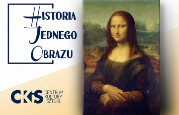 """Relacja Historia Jednego Obrazu: """"Mona Lisa"""" da Vinci"""