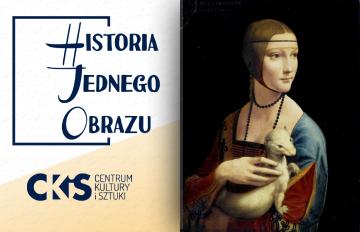 """Relacja Historia Jednego Obrazu: """"Dama zgronostajem"""" da Vinci"""