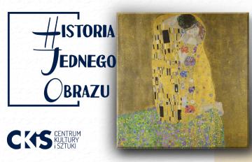 """Relacja Historia Jednego Obrazu: """"Pocałunek"""" Klimta"""