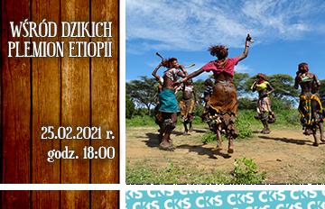 Relacja Podróże bliższe idalsze online: Wśród dzikich plemion Etiopii