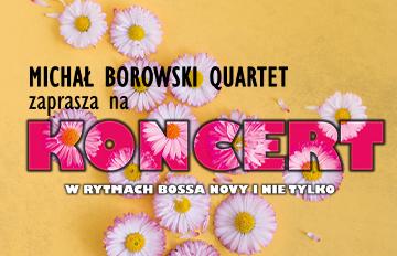Zdjęcie Michał Borowski Quartet: Koncert wrytmach bossa novy inie tylko